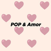 POP & Amor by Various Artists