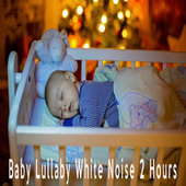 Baby Lullaby White Noise 2 Hours by Color Noise Therapy