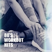 80's Workout Hits by 60's 70's 80's 90's Hits