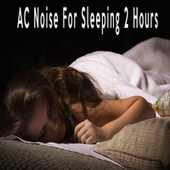 AC Noise For Sleeping 2 Hours by Color Noise Therapy
