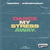 Dance My Stress Away by Demarco