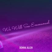 We Will See Emmanuel de Donna Allen