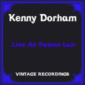 Live at Falcon Lair (Hq Remastered) by Kenny Dorham