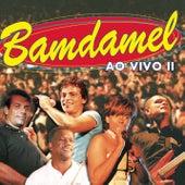 Bamdamel Ao Vivo II by Bamdamel