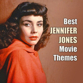 Best JENNIFER JONES Movie Themes by Various Artists
