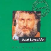 Antologia Jose Larralde de Various Artists