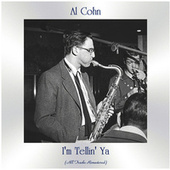 I'm Tellin' Ya (All Tracks Remastered) by Al Cohn