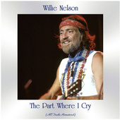 The Part Where I Cry (All Tracks Remastered) von Willie Nelson