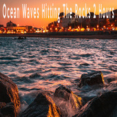 Ocean Waves Hitting The Rocks 2 Hours by Color Noise Therapy