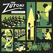 Don't Ever Think (Too Much) de The Zutons