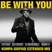 Be with You (Kompa Gouyad Extended Mix) by Kaysha