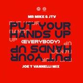 Put Your Hands Up! (Everybody) (Joe T Vannelli Mix) von Mr. Mike