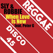 When Love is New by Sly & Robbie