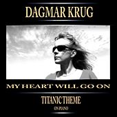My Heart Will Go On - Titanic Theme On Piano by Dagmar Krug