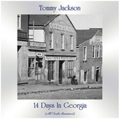 14 Days in Georgia (All Tracks Remastered) by Tommy Jackson