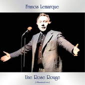 Une Rose rouge (Remastered 2021) by Francis Lemarque