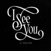 I See You by JJ Heller