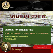 Ludwig van Beethoven: Piano Concerto No. 5 in E-Flat Major, Op. 73, 'Emperor' (Recordings of 1936 (In Memoriam Wihelm Kempff - 30th date of death)) by Wilhelm Kempff