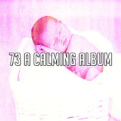 73 A Calming Album by Lullaby Land
