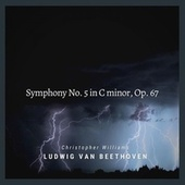 Beethoven: Symphony No. 5 in C Minor, Op. 67 (Piano Version) by Christopher Williams