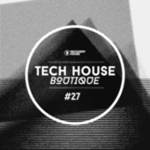Tech House Boutique, Pt. 27 by Various Artists