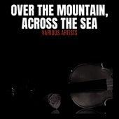 Over the Mountain, Across the Sea de Various Artists