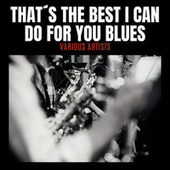 That´s The Best I Can Do For You Blues by Various Artists