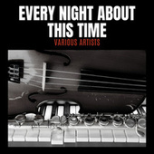 Every Night About This Time by Various Artists