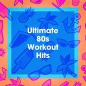 Ultimate 80s Workout Hits by Génération 80