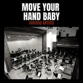 Move Your Hand Baby by Various Artists