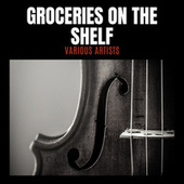 Groceries On The Shelf de Various Artists