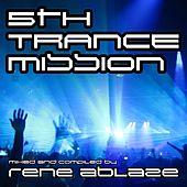 Rene Ablaze pres. Fifth Trance Mission by Various Artists