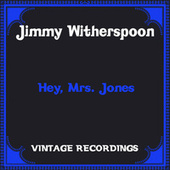 Hey, Mrs. Jones (Hq Remastered) de Jimmy Witherspoon