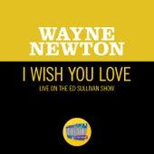I Wish You Love (Live On The Ed Sullivan Show, December 12, 1965) by Wayne Newton