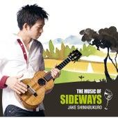 The Music of Sideways by Jake Shimabukuro