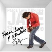 Peace, Love & Ukulele by Jake Shimabukuro