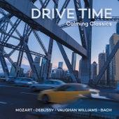Drive Time: Calming Classics von Various Artists
