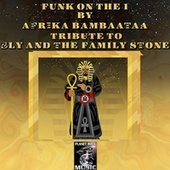 Funk on the One (Tribute to Sly and the Family Stone, [Ntelek Sly Stone Mix]) by Afrika Bambaataa