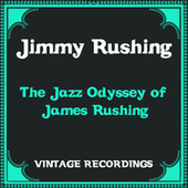 The Jazz Odyssey of James Rushing (Hq Remastered) by Jimmy Rushing