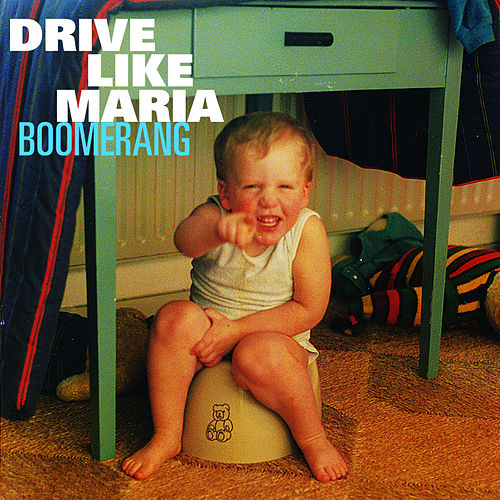 Boomerang by Drive Like Maria