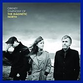 Orkney: Symphony of the Magnetic North by Magnetic North
