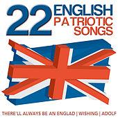 22 English Patriotic Songs by Various Artists