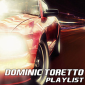 Dominic Toretto Playlist by Various Artists