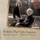 Brahms: Complete Violin Sonatas by Ilya Grubert