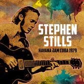 Havana Jam Cuba 1979 (live) de Stephen Stills