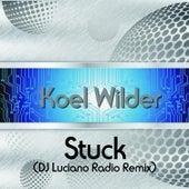 Stuck (DJ Luciano Radio Remix) von Koel Wilder