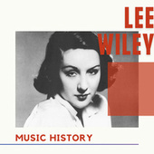 Lee Wiley - Music History de Lee Wiley