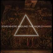 Somewhere Around the World by M/A/R/R/S