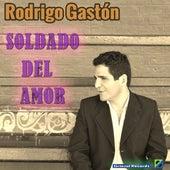 Soldado del amor de Rodrigo Gastón