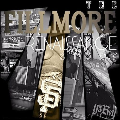 The Fillmore Renaissance Story by Ya Boy